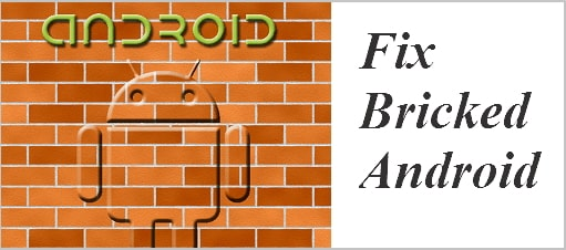 Android Bricked? Best 4 Solutions Offered