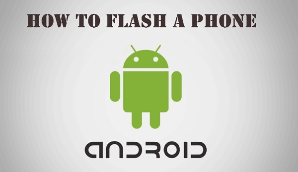 how to flash a phone